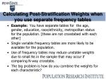 calculating post stratification weights when you use separate frequency tables