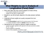 what weights to use in analysis of longitudinal panel data