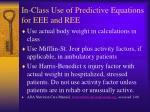 in class use of predictive equations for eee and ree