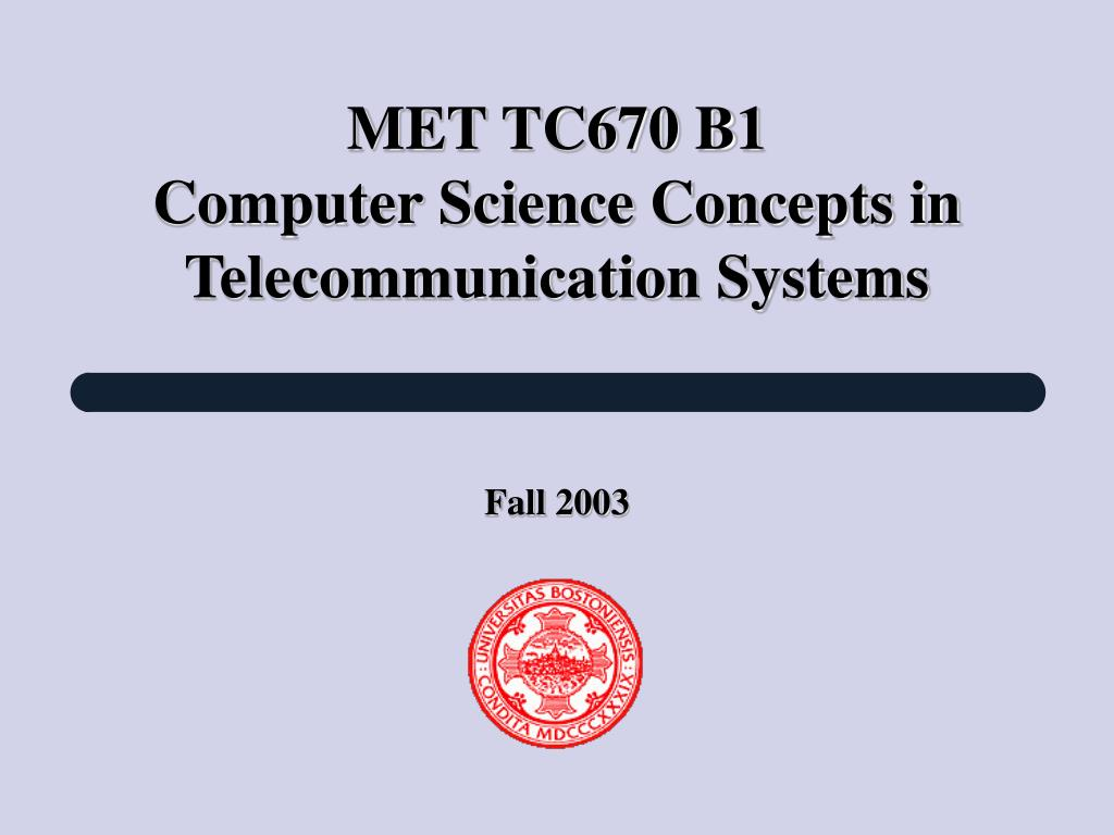 met tc670 b1 computer science concepts in telecommunication systems l.
