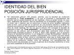 identidad del bien posici n jurisprudencial14