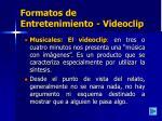 formatos de entretenimiento videoclip