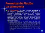 formatos de ficci n la telenovela