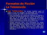formatos de ficci n la telenovela21