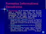 formatos informativos docudrama