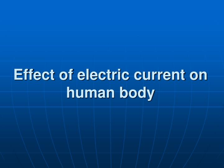 effect of electric current on human body n.