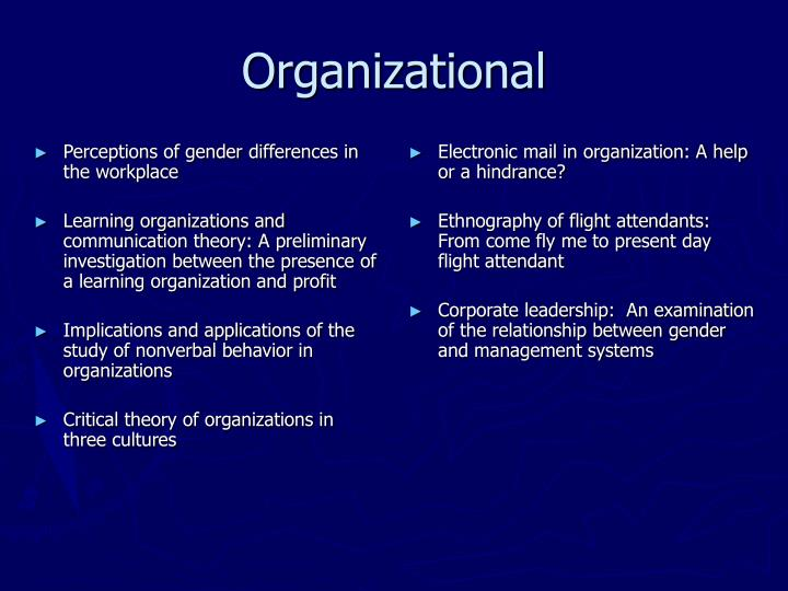 an examination of gender communication in the workplace In a work setting, women often contract to make themselves seem smaller, whereas men do the opposite and often expand their presence to fill the room getting on the same page fortunately, there are things both women and men can do to improve their effectiveness in communicating with the opposite gender.
