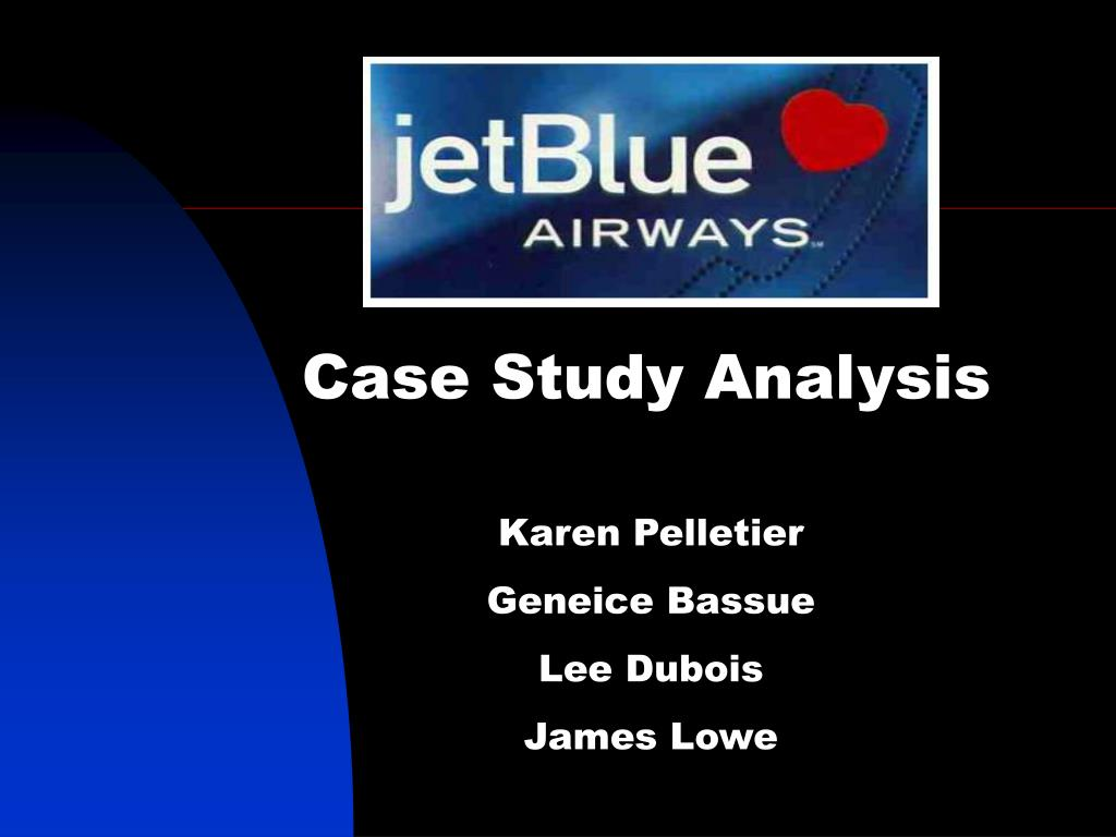 jet blue strategic management case study A case study presentation on strategic management in jetblue airways in book of strategic management by michael a hitt.