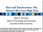 rats and touchscreens the skinner box goes high tech