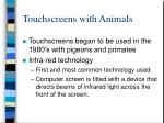touchscreens with animals