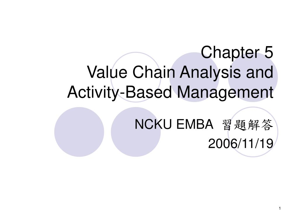 chapter 5 value chain analysis and activity based management l.