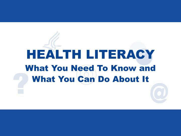 health literacy what you need to know and what you can do about it n.