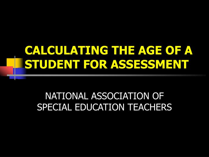 calculating the age of a student for assessment n.