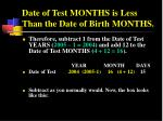 date of test months is less than the date of birth months19