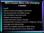 mcs causes many life changing losses