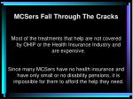 mcsers fall through the cracks