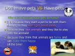 don t have pets vs have pets10