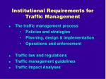 institutional requirements for traffic management