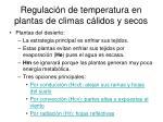 regulaci n de temperatura en plantas de climas c lidos y secos