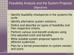 feasibility analysis and the system proposal objectives