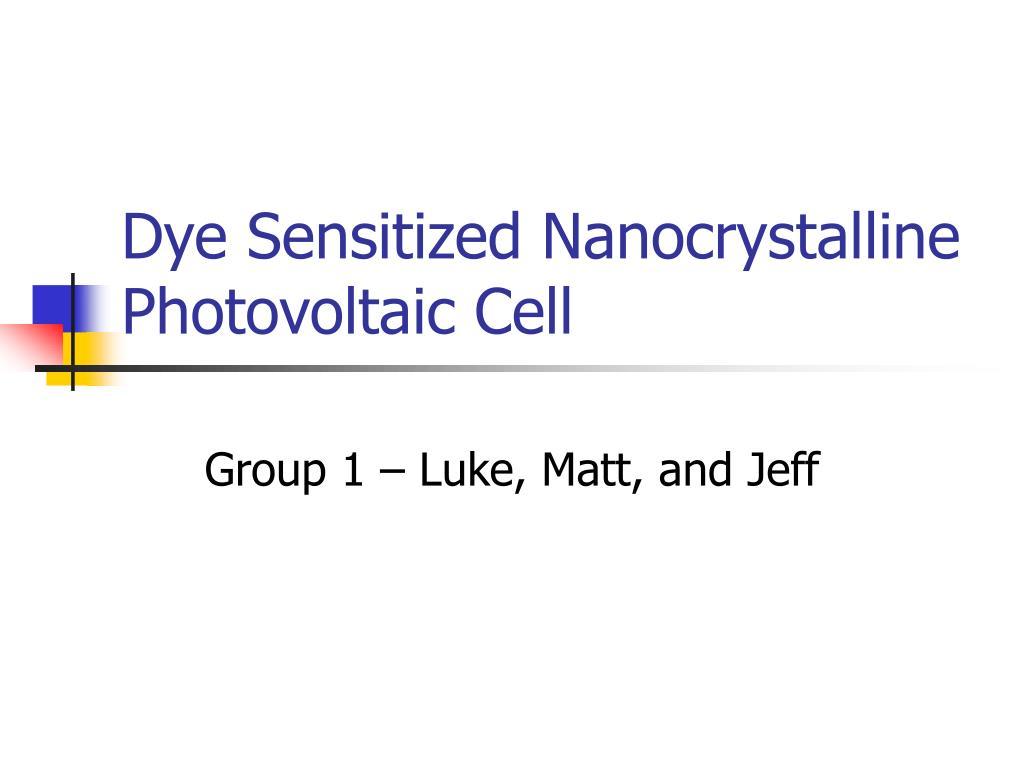 dye sensitized nanocrystalline photovoltaic cell l.