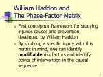 william haddon and the phase factor matrix