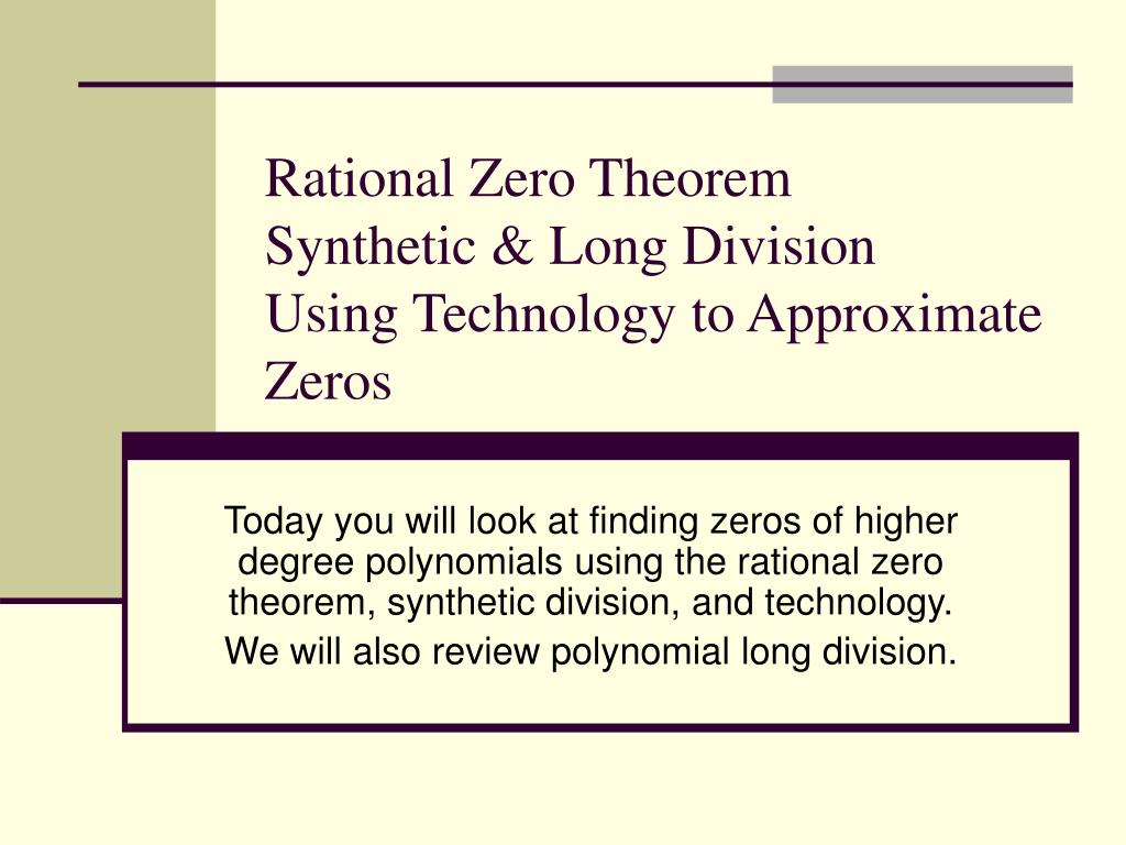 rational zero theorem synthetic long division using technology to approximate zeros l.