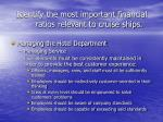 identify the most important financial ratios relevant to cruise ships