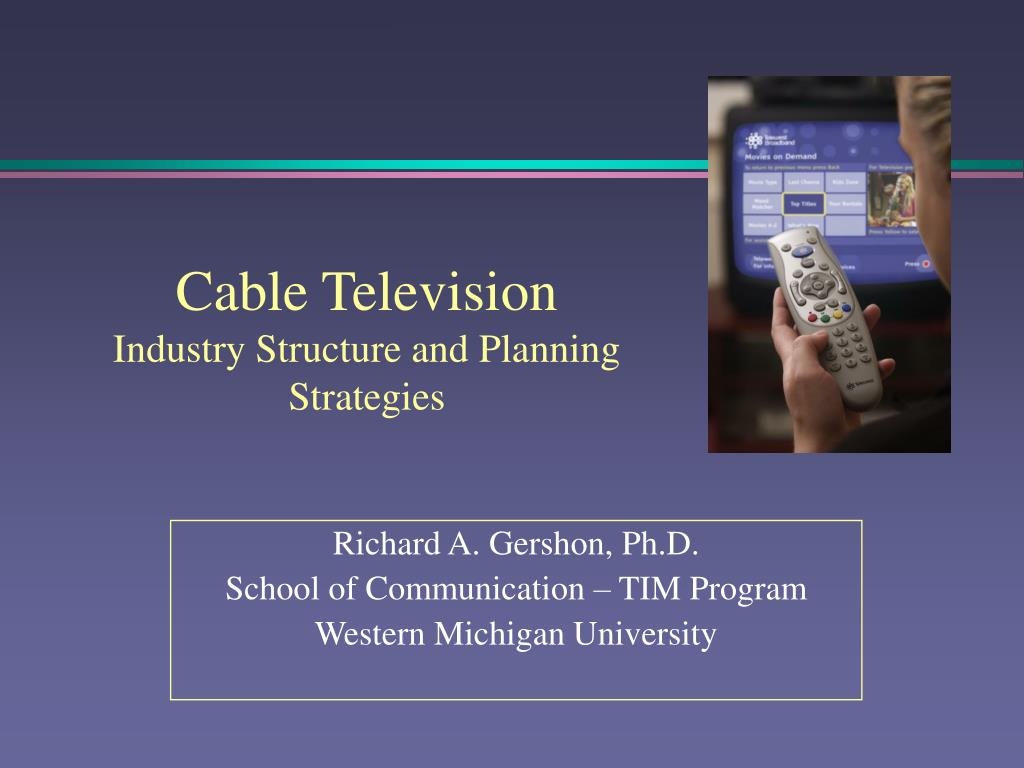 cable television industry structure and planning strategies l.