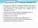 1 apantallado stp shielded twisted pair