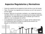aspectos regulatorios y normativos