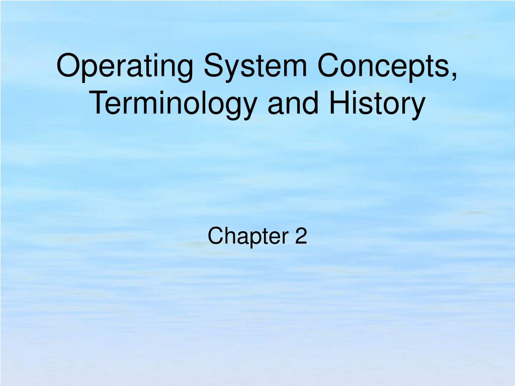 operating system concepts terminology and history l.
