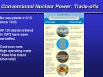 conventional nuclear power trade offs