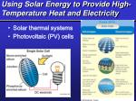 using solar energy to provide high temperature heat and electricity