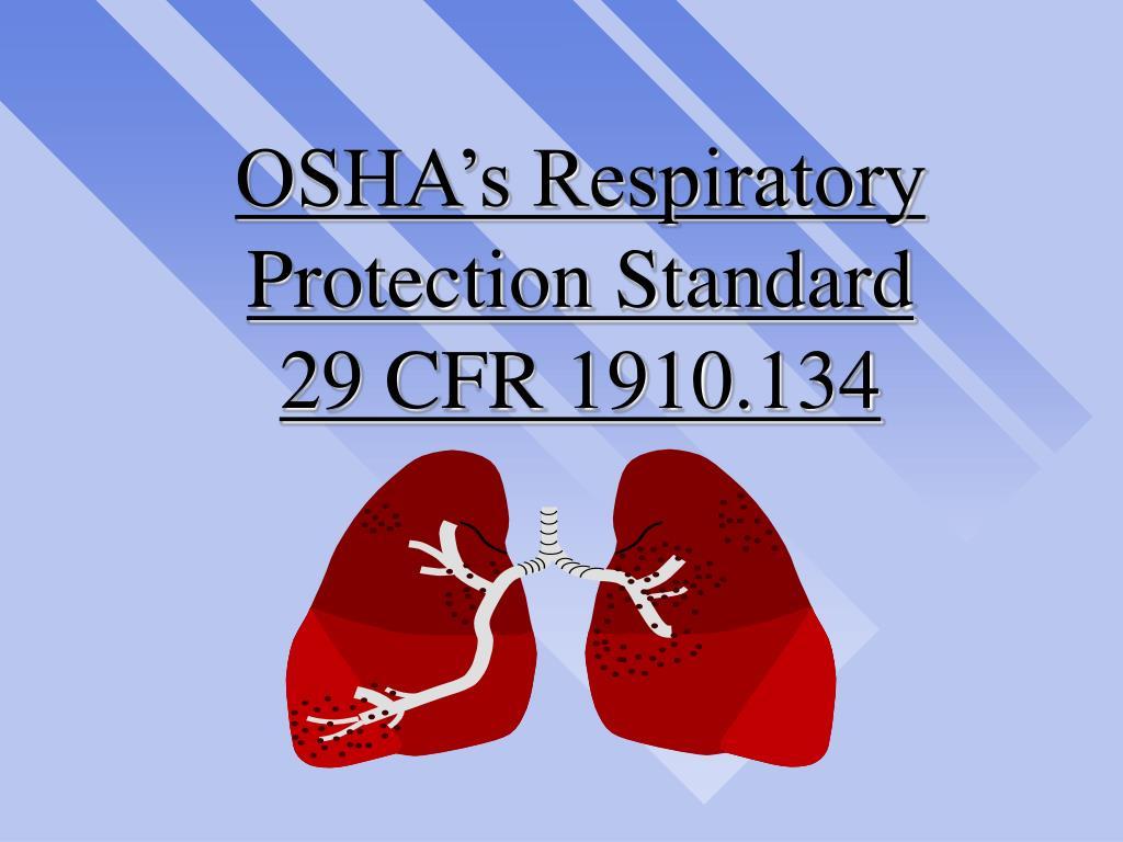 osha s respiratory protection standard 29 cfr 1910 134 l.