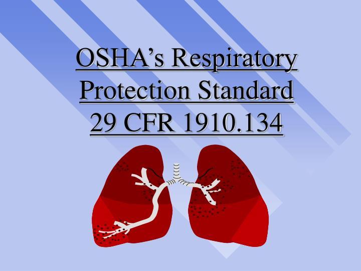 osha s respiratory protection standard 29 cfr 1910 134 n.