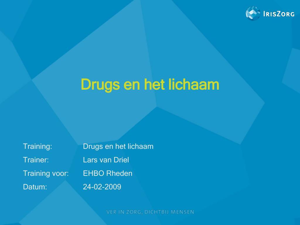 drugs en het lichaam l.