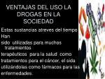 ventajas del uso la drogas en la sociedad