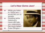 let s hear some jazz
