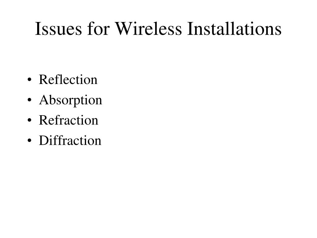 Issues for Wireless Installations