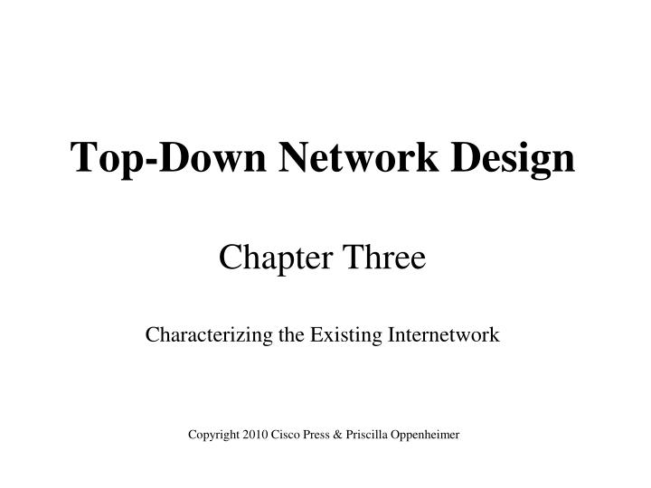 Top down network design chapter three characterizing the existing internetwork