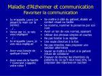 maladie d alzheimer et communication favoriser la communication