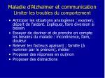 maladie d alzheimer et communication limiter les troubles du comportement