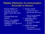 maladie d alzheimer et communication reconna tre la d mence