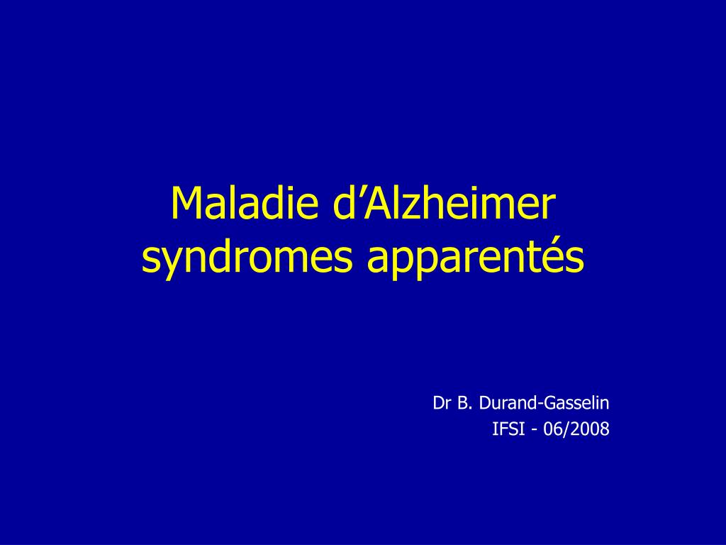 maladie d alzheimer syndromes apparent s l.