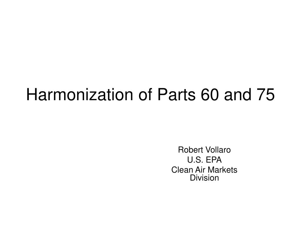 harmonization of parts 60 and 75 l.