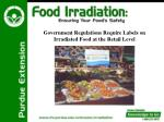 government regulations require labels on irradiated food at the retail level