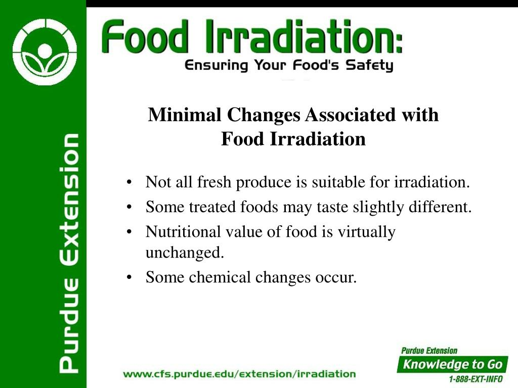 Not all fresh produce is suitable for irradiation.