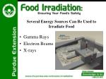 several energy sources can be used to irradiate food