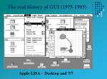 the real history of gui 1975 198548